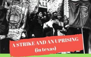 A strike and an uprising in texas